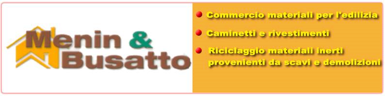 :: Menin & Busatto snc :: Commercio Materiali per Edilizia